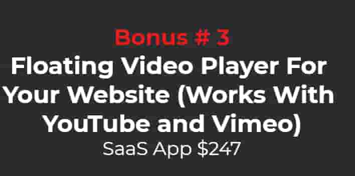 Vid Snatcher Software Bonus #3 floating video player for your website youtube and Vimeo. Bonus #3 floating video player for your website ( works with youtube and Vimeo Saas app.