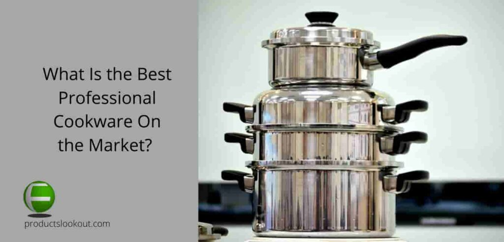 what is the best professional cookware on the market?