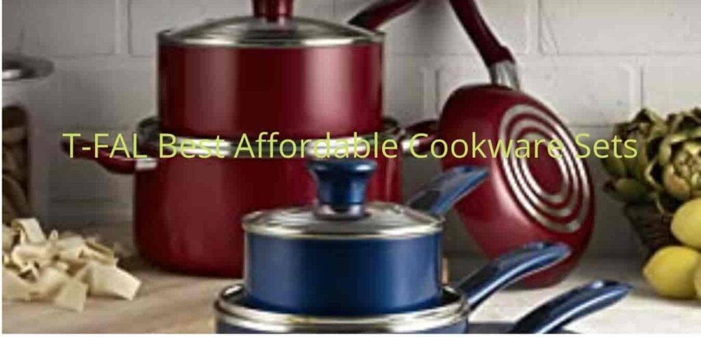 T-FAL Best Affordable Cookware Sets