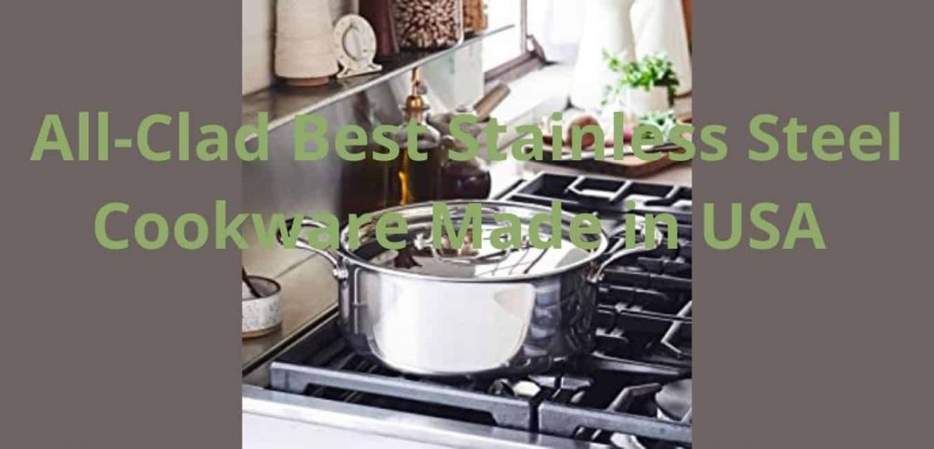 All-Clad Best Stainless Steel Cookware Made in USA