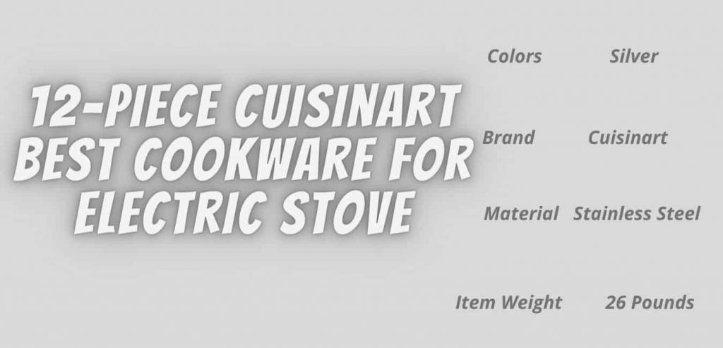 12-piece Cuisinart Best Cookware For Electric Stove
